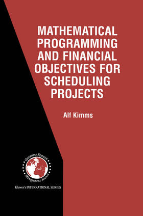 Kimms | Mathematical Programming and Financial Objectives for Scheduling Projects | Buch | sack.de