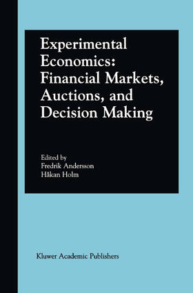 Andersson / Holm | Experimental Economics: Financial Markets, Auctions, and Decision Making | Buch | sack.de