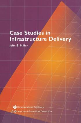 Miller | Case Studies in Infrastructure Delivery | Buch | sack.de