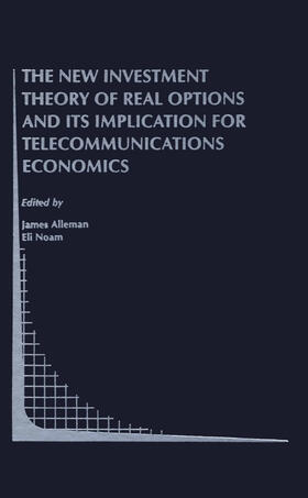Alleman / Noam | The New Investment Theory of Real Options and its Implication for Telecommunications Economics | Buch | sack.de
