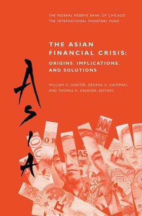 Hunter / Krueger / Kaufman   The Asian Financial Crisis: Origins, Implications, and Solutions   Buch   sack.de