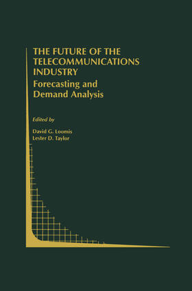 Loomis / Taylor   The Future of the Telecommunications Industry: Forecasting and Demand Analysis   Buch   sack.de