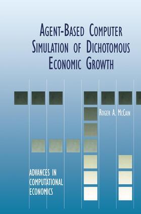 McCain   Agent-Based Computer Simulation of Dichotomous Economic Growth   Buch   sack.de