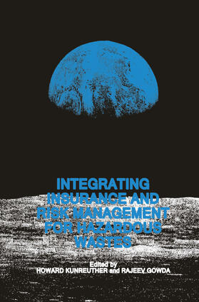 Kunreuther / Gowda | Integrating Insurance and Risk Management for Hazardous Wastes | Buch | sack.de