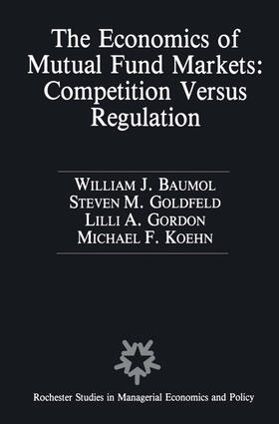 Baumol / Köhn / Gordon | The Economics of Mutual Fund Markets: Competition Versus Regulation | Buch | sack.de