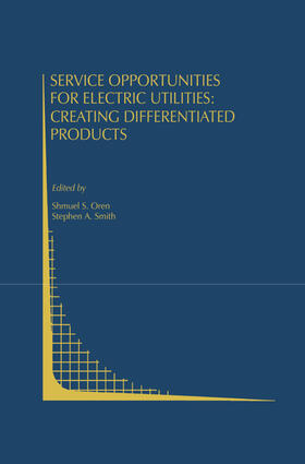 Oren / Smith   Service Opportunities for Electric Utilities: Creating Differentiated Products   Buch   sack.de