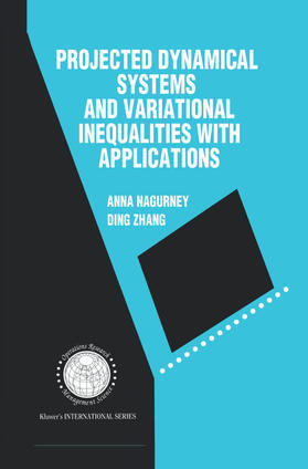 Nagurney / Ding Zhang   Projected Dynamical Systems and Variational Inequalities with Applications   Buch   sack.de