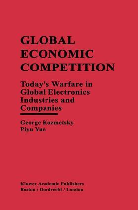 Kozmetsky / Piyu Yue | Global Economic Competition | Buch | sack.de