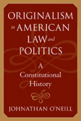 O'Neill | Originalism in American Law and Politics | Buch | sack.de