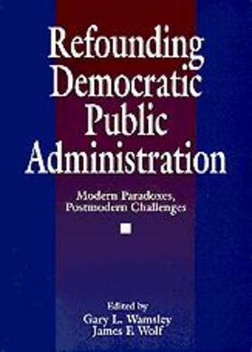 Wolf   Refounding Democratic Public Administration   Buch   sack.de