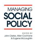Cochrane / McLaughlin / Clarke |  Managing Social Policy | Buch |  Sack Fachmedien