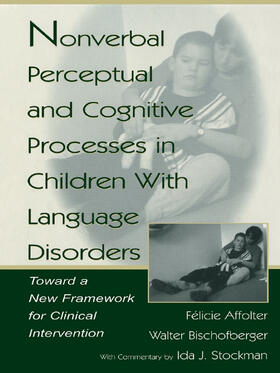 Bischofberger / Affolter / Stockman | Nonverbal Perceptual and Cognitive Processes in Children With Language Disorders | Buch | sack.de