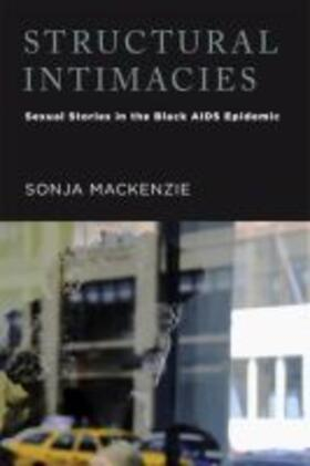 Structural Intimacies: Sexual Stories in the Black AIDS Epidemic | Buch | sack.de