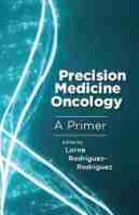 Precision Medicine Oncology: A Primer | Buch | sack.de