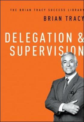 Tracy | Delegation and   Supervision (The Brian Tracy Success Library) | Buch | sack.de