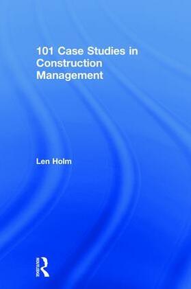 Holm | 101 Case Studies in Construction Management | Buch | sack.de