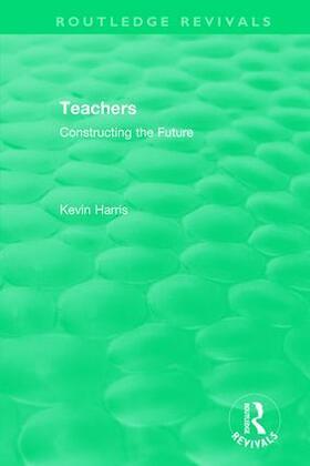 Harris | Routledge Revivals: Teachers (1994) | Buch | sack.de