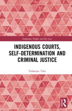 Toki | Indigenous Courts, Self-Determination and Criminal Justice | Buch | sack.de