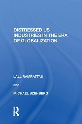 Ramrattan | Distressed US Industries in the Era of Globalization | Buch | sack.de