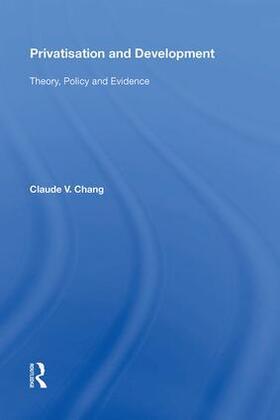 Chang   Privatisation and Development   Buch   sack.de