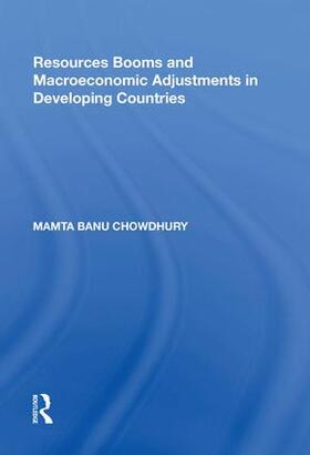 Chowdhury   Resources Booms and Macroeconomic Adjustments in Developing Countries   Buch   sack.de