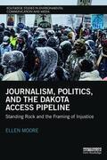 Moore    Journalism, Politics, and the Dakota Access Pipeline   Buch    Sack Fachmedien
