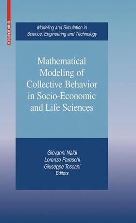 Naldi / Pareschi / Toscani | Mathematical Modeling of Collective Behavior in Socio-Economic and Life Sciences | Buch | sack.de