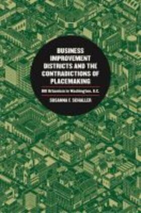 Business Improvement Districts and the Contradictions of Placemaking | Buch | sack.de