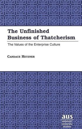 Hetzner   The Unfinished Business of Thatcherism   Buch   sack.de