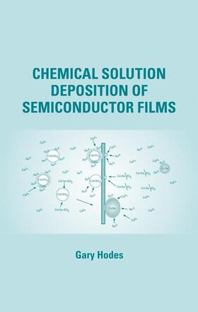 Hodes | Chemical Solution Deposition Of Semiconductor Films | Buch | sack.de