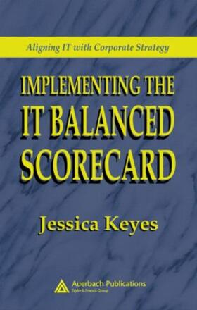 Keyes | Implementing the IT Balanced Scorecard | Buch | sack.de