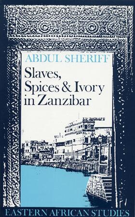 Sheriff | Slaves, Spices and Ivory in Zanzibar | Buch | sack.de
