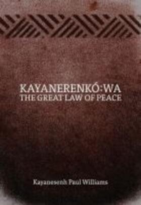 Kayanerenkó Wa: The Great Law of Peace   Buch   sack.de