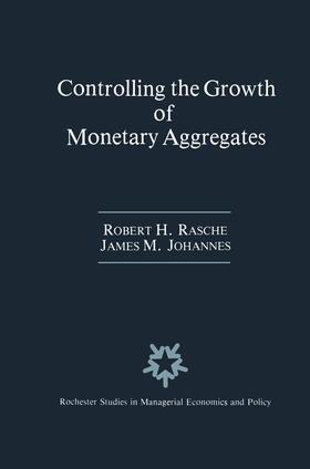 Johannes / Rasche | Controlling the Growth of Monetary Aggregates | Buch | sack.de