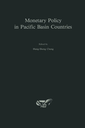 Hang-Sheng Cheng | Monetary Policy in Pacific Basin Countries: Papers Presented at a Conference Sponsored by the Federal Reserve Bank of San Francisco | Buch | sack.de