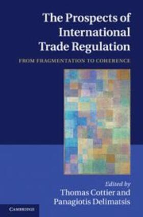 Cottier / Delimatsis   The Prospects of International Trade Regulation   Buch   sack.de