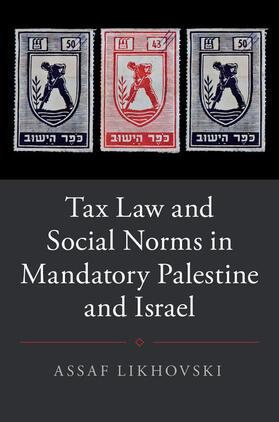Likhovski | Tax Law and Social Norms in Mandatory Palestine and Israel | Buch | sack.de