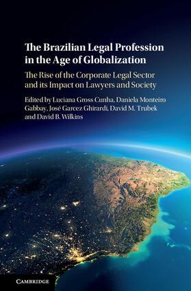 Cunha / Gabbay / Ghirardi | The Brazilian Legal Profession in the Age of Globalization | Buch | sack.de