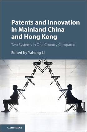 Li   Patents and Innovation in Mainland China and Hong Kong: Two Systems in One Country Compared   Buch   sack.de