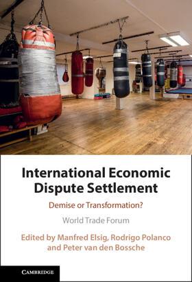 Elsig / Polanco / van den Bossche | International Economic Dispute Settlement | Buch | sack.de