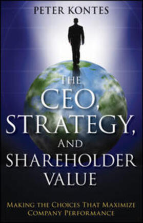 Kontes | The CEO, Strategy, and Shareholder Value | Buch | sack.de