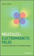 Krems / Krems |  Molecules in Electromagnetic Fields: From Ultracold Physics to Controlled Chemistry | Buch |  Sack Fachmedien