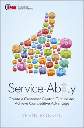 Robson   Service-Ability: Create a Customer Centric Culture and Gain Competitive Advantage   Buch   sack.de