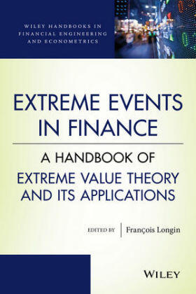Longin   Extreme Events in Finance: A Handbook of Extreme Value Theory and Its Applications   Buch   sack.de