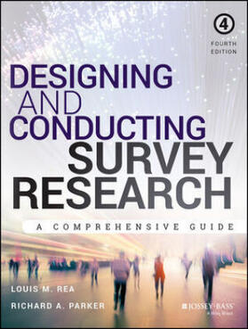 Rea / Parker   Designing and Conducting Survey Research: A Comprehensive Guide, Fourth Edition   Buch   sack.de