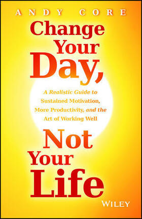 Core   Change Your Day, Not Your Life   Buch   sack.de