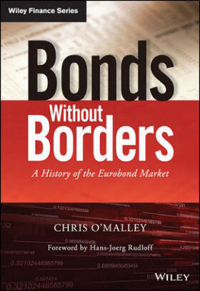 O'Malley | Bonds Without Borders: A History of the Eurobond Market | Buch | sack.de