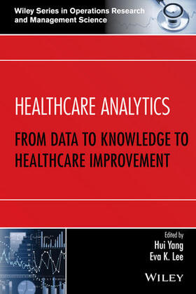 Yang / Lee | Healthcare Analytics: From Data to Knowledge to Healthcare Improvement | Buch | sack.de