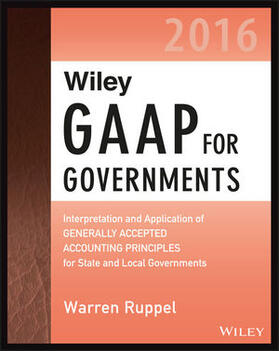 Ruppel | Wiley GAAP for Governments 2016: Interpretation and Application of Generally Accepted Accounting Principles for State and Local Governments | Buch | sack.de