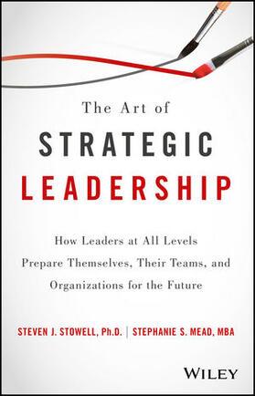 Stowell / Mead | The Art of Strategic Leadership | Buch | sack.de